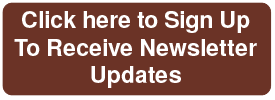 Click Here To Sign UP To Receive Newsletter Updates